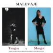 Malevaje Tangos + Margot