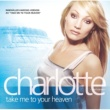 Charlotte Nilsson Charlotte med vänner - Take Me To Your Heaven