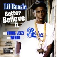 Lil Boosie Better Believe It (feat. Young Jeezy & Webbie) [Single Version]