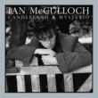 Ian McCulloch Candleland & Mysterio [Extended Editions]