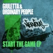 Giuletta & Ordinary People Start The Game EP