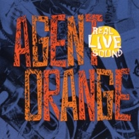 Agent Orange Fire In The Rain [live]