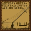 Anthony Green Avalon [Remixed by Colin Frangicetto]
