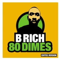 B Rich Eighty (All I Need) (clean LP)