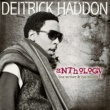Deitrick Haddon Anthology: The Writer & His Music