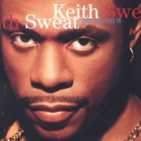 Keith Sweat Get Up On It (feat. Kut Klose)