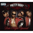 Pretty Ricky Late Night Special (94603/explicit)