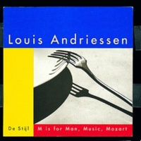 Louis Andriessen M is for Man, Music, Mozart:  The Eisenstein Song