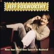 Jeff Foxworthy Have Your Loved Ones Spayed Or Neutered