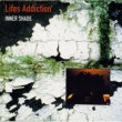 Life's Addiction Inner Shade