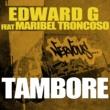 Edward G feat Maribel Troncoso Tambore