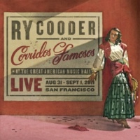 Ry Cooder & Corridos Famosos Why Don't You Try Me