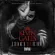 Kevin Gates Stranger Than Fiction