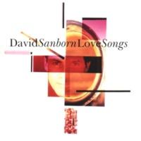 David Sanborn All I Need Is You
