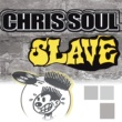 Chris Soul Slave (Original Mix)