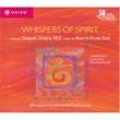 Deepak Chopra Whispers of Spirit