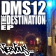 DMS12 The Destination EP