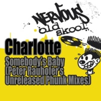 Charlotte Somebody's Baby (Peter Rauhofer Unreleased Phunk Instrumental)