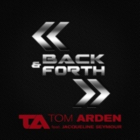 Tom Arden Back & Forth (Original Mix) [feat. Jacqueline Seymour]