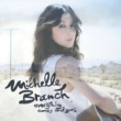 Michelle Branch Everything Comes And Goes