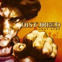 Disturbed Just Stop