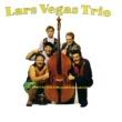 Lars Vegas Trio På korståg för schlagerns bevarande