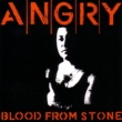 Angry Blood From Stone