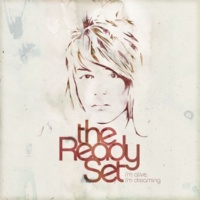 The Ready Set More Than Alive