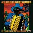 Various Artists Accordion Conjunto Champs