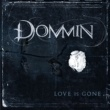 Dommin Love Is Gone