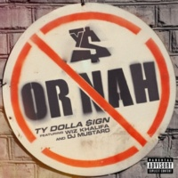 Ty Dolla $ign Or Nah (feat. Wiz Khalifa and DJ Mustard)