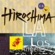 Hiroshima Hiroshima/L.A.