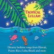 Various Artists Tropical Lullaby