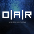 O.A.R. Love Is Worth The Fall (Single Version)