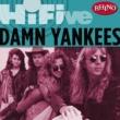 Damn Yankees Rhino Hi-Five: Damn Yankees