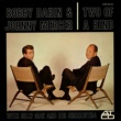 Bobby Darin & Johnny Mercer, with Billy May & His Orchestra Two Of A Kind