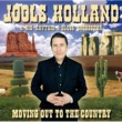 Jools Holland Moving Out To The Country
