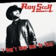 Ray Scott I Didn't Come Here To Talk (Radio Edit)