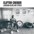 Clifton Chenier Louisiana Blues And Zydeco
