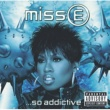 Missy Elliott Miss E....So Addictive