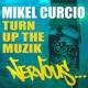 Mikel Curcio Turn Up The Muzik (Original Mix)
