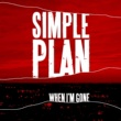 Simple Plan When I'm Gone [International]