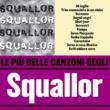Squallor Le più belle canzoni degli Squallor