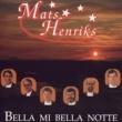 Mats Henriks Bella Mi Bella Notte