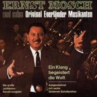 ERNST MOSCH UND SEINE ORIGINAL EGERLANDER MUSIKANTEN Egerland - Heimatland