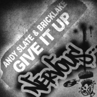 Andy Slate & Bricklake Give It Up  (Original Mix)
