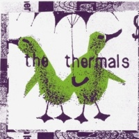 The Thermals Everything Thermals