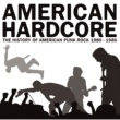 Various Artists American Hardcore: The History Of American Punk Rock 1980-1986