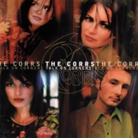 The Corrs Love Gives Love Takes