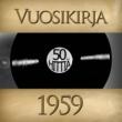 Various Artists Vuosikirja 1959 - 50 hittia